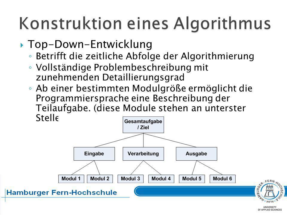 Ablaufsteuerung ist das Zusammenspiel der einzelnen Lösungsschritte: Als Aufeinanderfolge (Sequenz) Als Wiederholung (Iteration) Als alternative Ausführung (Alternative) Diese Prinzipien der Konstruktion werden strukturierte Programmierung genannt.