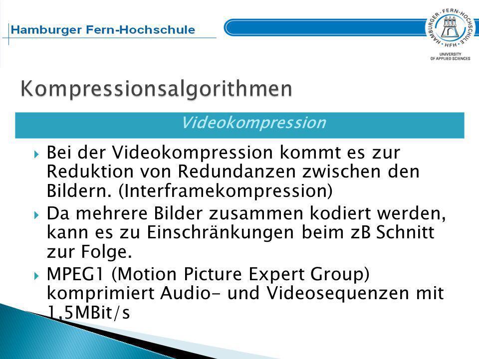Videokompression Mit MPEG2 (DVD, digitales Fernsehen) und MPEG4 werden auch höhere Datenraten erzielt.