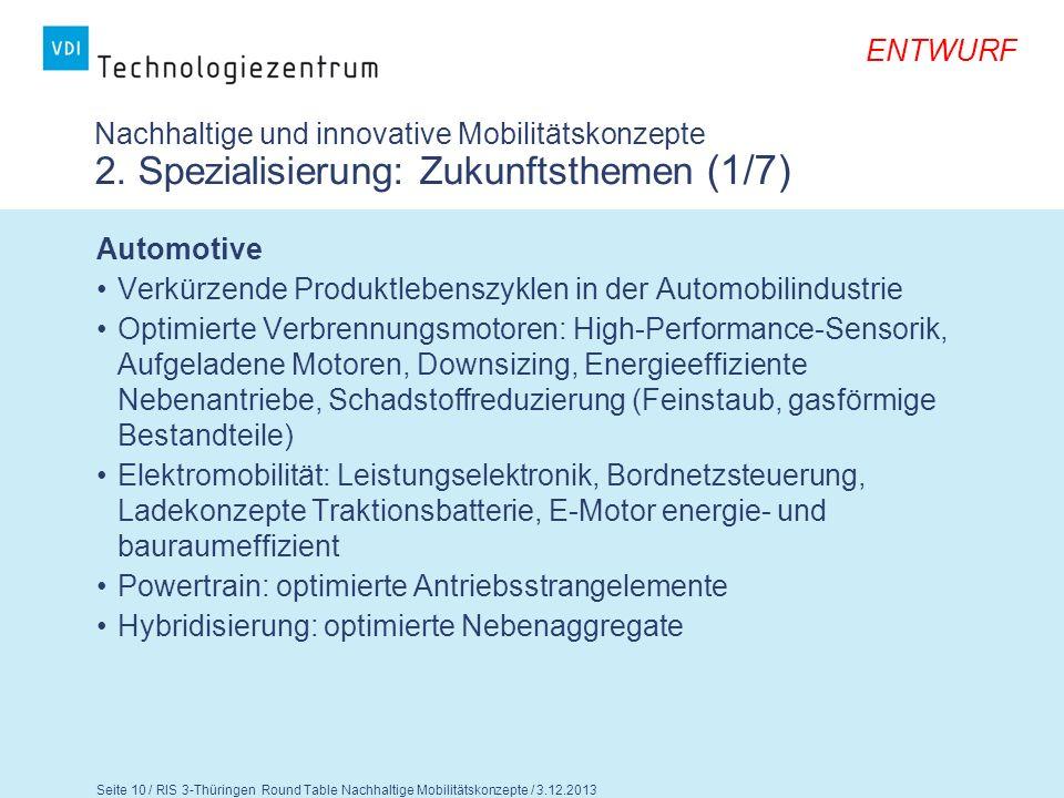 ENTWURF Seite 11 / RIS 3-Thüringen Round Table Nachhaltige Mobilitätskonzepte / 3.12.2013 Nachhaltige und innovative Mobilitätskonzepte 2.