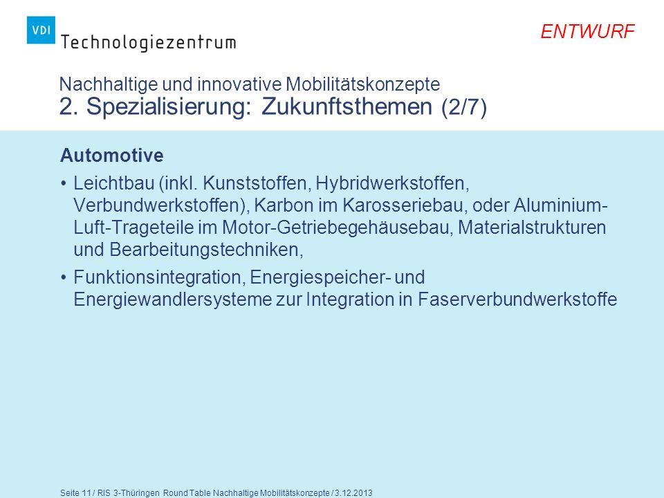 ENTWURF Seite 12 / RIS 3-Thüringen Round Table Nachhaltige Mobilitätskonzepte / 3.12.2013 Nachhaltige und innovative Mobilitätskonzepte 2.
