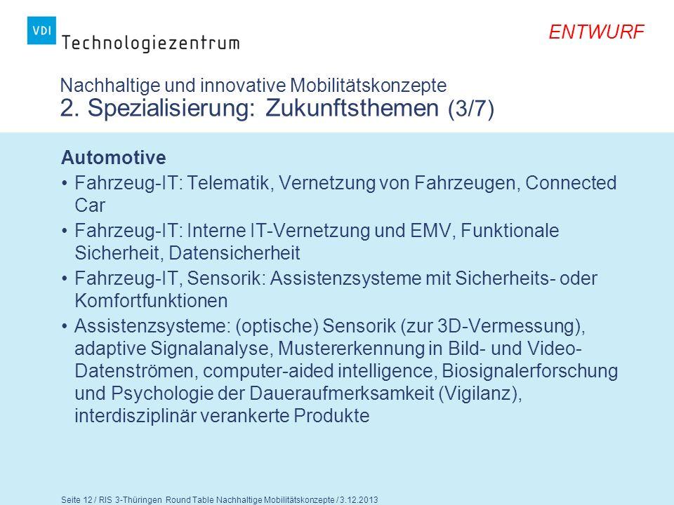ENTWURF Seite 13 / RIS 3-Thüringen Round Table Nachhaltige Mobilitätskonzepte / 3.12.2013 Nachhaltige und innovative Mobilitätskonzepte 2.