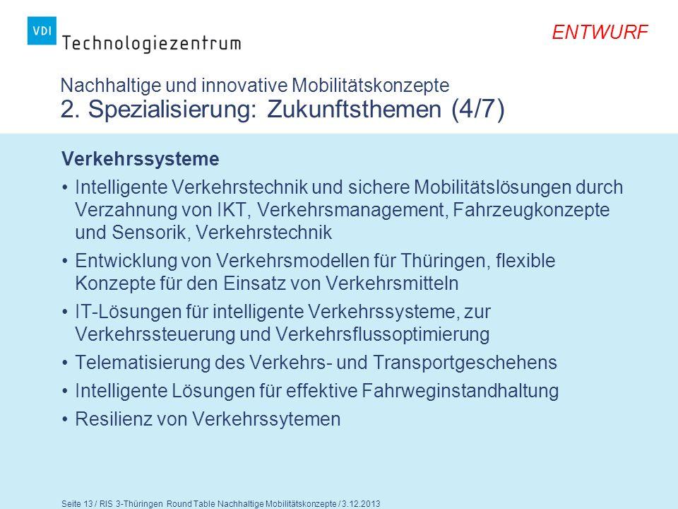 ENTWURF Seite 14 / RIS 3-Thüringen Round Table Nachhaltige Mobilitätskonzepte / 3.12.2013 Nachhaltige und innovative Mobilitätskonzepte 2.