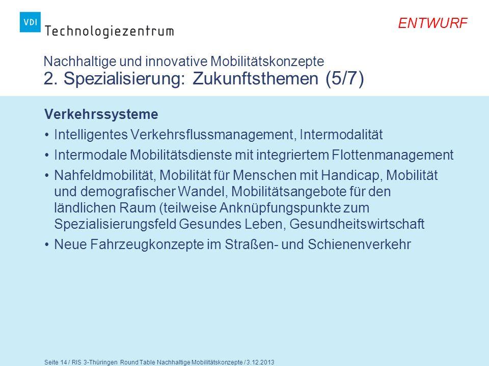 ENTWURF Seite 15 / RIS 3-Thüringen Round Table Nachhaltige Mobilitätskonzepte / 3.12.2013 Nachhaltige und innovative Mobilitätskonzepte 2.