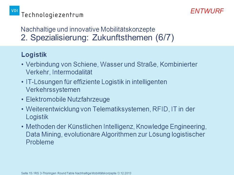 ENTWURF Seite 16 / RIS 3-Thüringen Round Table Nachhaltige Mobilitätskonzepte / 3.12.2013 Nachhaltige und innovative Mobilitätskonzepte 2.