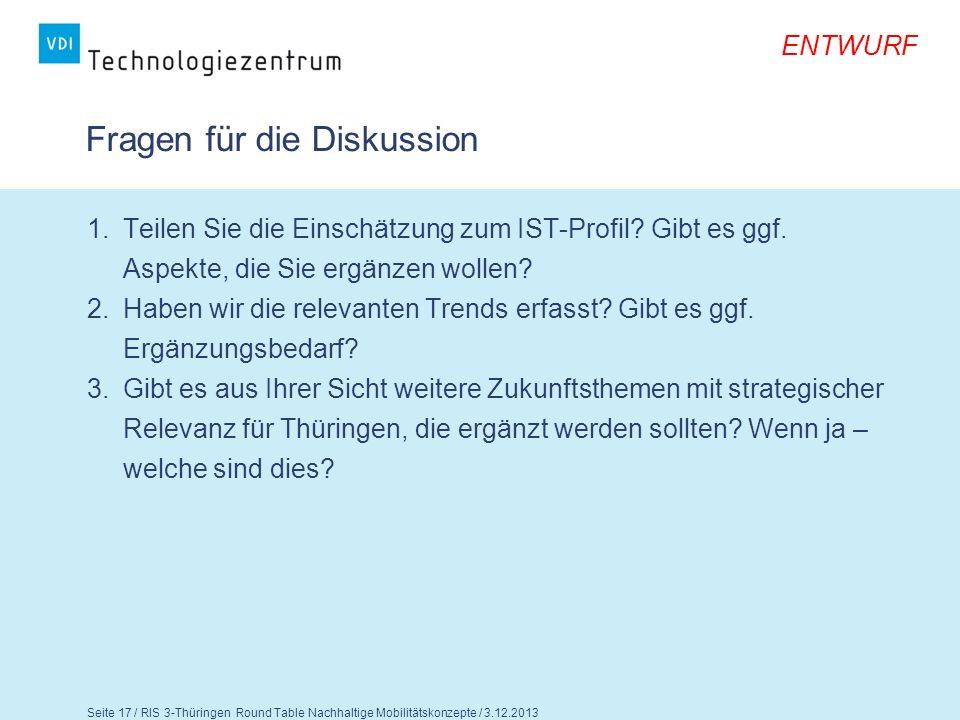 ENTWURF Seite 18 / RIS 3-Thüringen Round Table Nachhaltige Mobilitätskonzepte / 3.12.2013 Nachhaltige und innovative Mobilitätskonzepte 3.