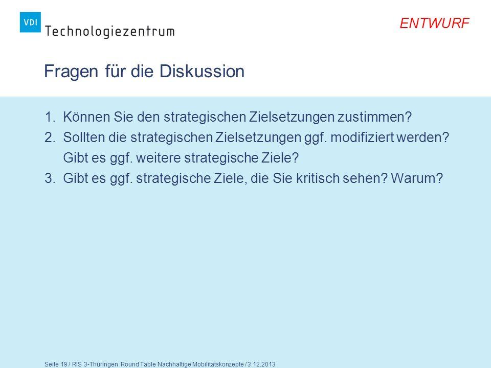 ENTWURF Seite 20 / RIS 3-Thüringen Round Table Nachhaltige Mobilitätskonzepte / 3.12.2013 Nachhaltige und innovative Mobilitätskonzepte 4.