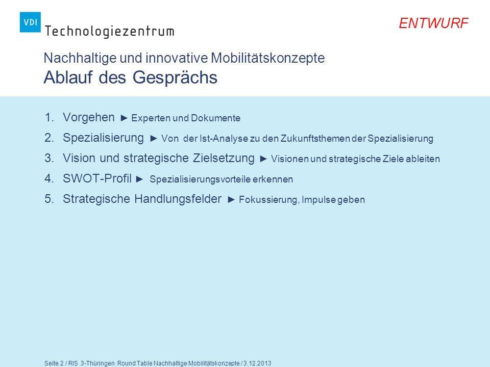 ENTWURF Seite 3 / RIS 3-Thüringen Round Table Nachhaltige Mobilitätskonzepte / 3.12.2013 Nachhaltige und innovative Mobilitätskonzepte 1.