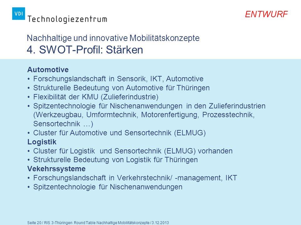 ENTWURF Seite 21 / RIS 3-Thüringen Round Table Nachhaltige Mobilitätskonzepte / 3.12.2013 Nachhaltige und innovative Mobilitätskonzepte 5.