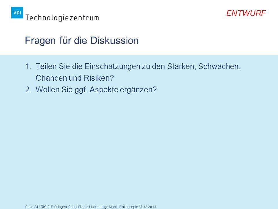 ENTWURF Seite 25 / RIS 3-Thüringen Round Table Nachhaltige Mobilitätskonzepte / 3.12.2013 Nachhaltige und innovative Mobilitätskonzepte 5.