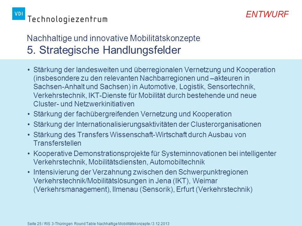 ENTWURF Seite 26 / RIS 3-Thüringen Round Table Nachhaltige Mobilitätskonzepte / 3.12.2013 Nachhaltige und innovative Mobilitätskonzepte 5.