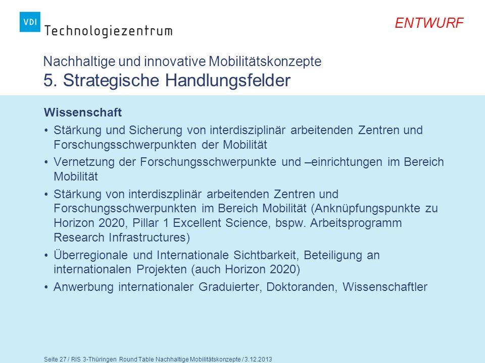 ENTWURF Seite 28 / RIS 3-Thüringen Round Table Nachhaltige Mobilitätskonzepte / 3.12.2013 Nachhaltige und innovative Mobilitätskonzepte 5.