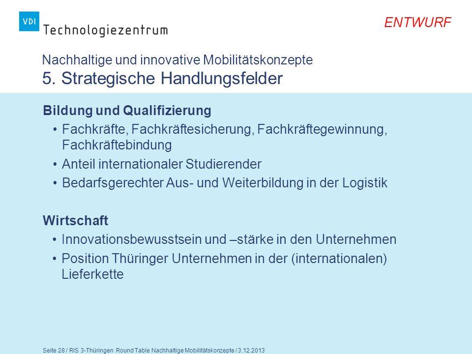 ENTWURF Seite 29 / RIS 3-Thüringen Round Table Nachhaltige Mobilitätskonzepte / 3.12.2013 Nachhaltige und innovative Mobilitätskonzepte 5.