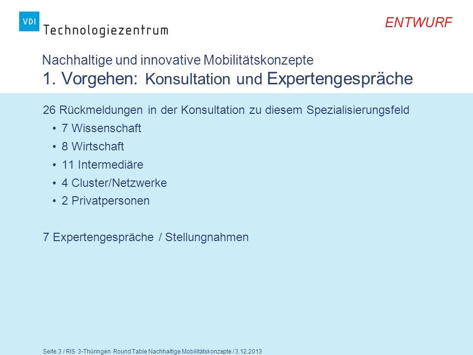 ENTWURF Seite 4 / RIS 3-Thüringen Round Table Nachhaltige Mobilitätskonzepte / 3.12.2013 Nachhaltige und innovative Mobilitätskonzepte 1.
