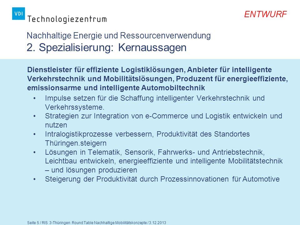 ENTWURF Seite 6 / RIS 3-Thüringen Round Table Nachhaltige Mobilitätskonzepte / 3.12.2013 Nachhaltige und innovative Mobilitätskonzepte 2.