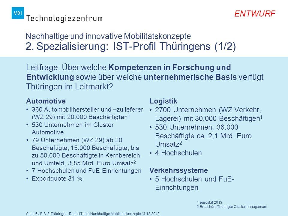 ENTWURF Seite 7 / RIS 3-Thüringen Round Table Nachhaltige Mobilitätskonzepte / 3.12.2013 Nachhaltige und innovative Mobilitätskonzepte 2.