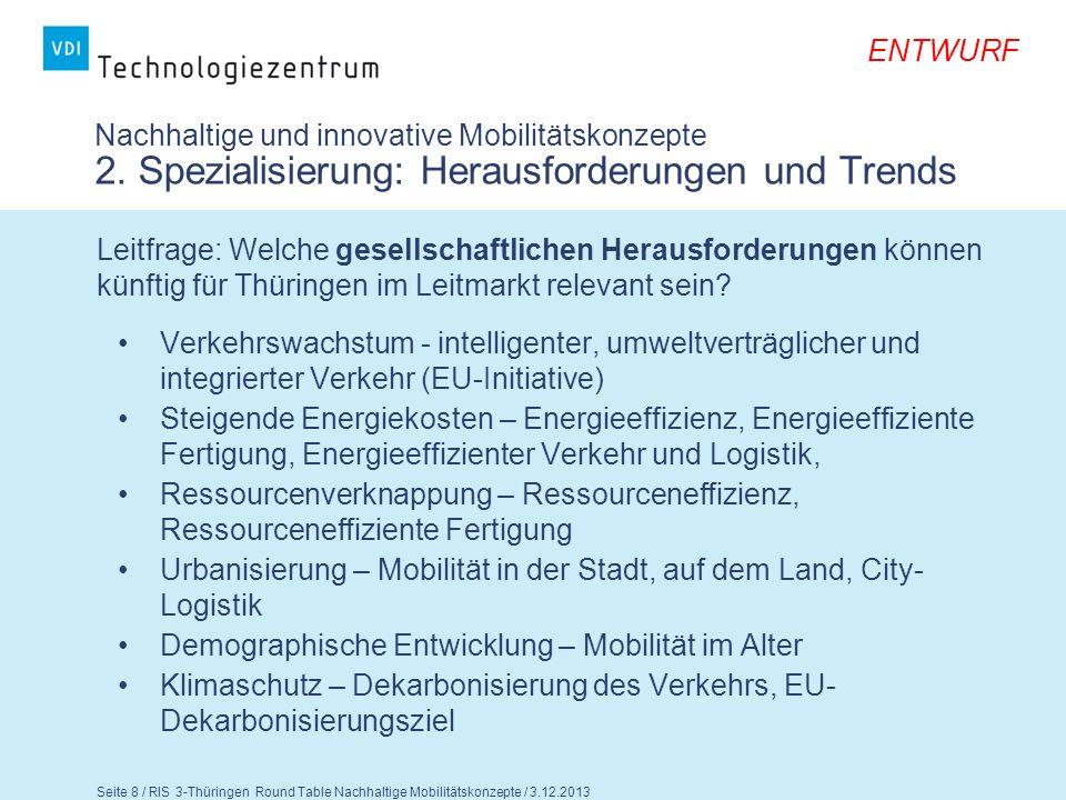 ENTWURF Seite 9 / RIS 3-Thüringen Round Table Nachhaltige Mobilitätskonzepte / 3.12.2013 Nachhaltige und innovative Mobilitätskonzepte 2.