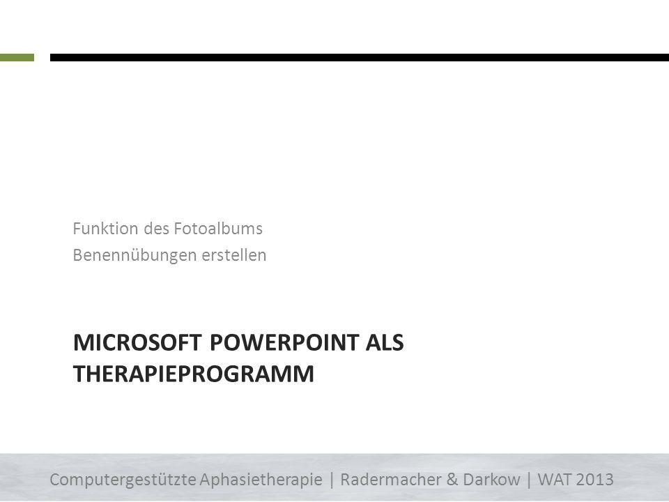 Größe und Nutzungsrechte anpassen Computergestützte Aphasietherapie | Radermacher & Darkow | WAT 2013 Erweiterte Suche 18