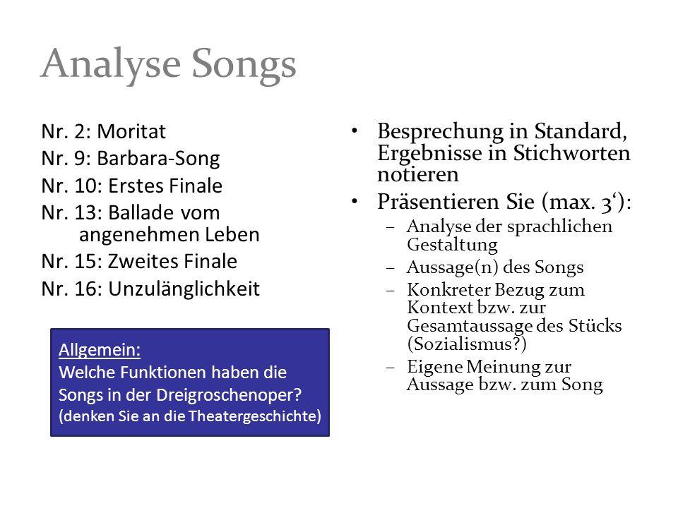 Analyse Songs Nr. 2: Moritat Nr. 9: Barbara-Song Nr. 10: Erstes Finale Nr. 13: Ballade vom angenehmen Leben Nr. 15: Zweites Finale Nr. 16: Unzulänglic