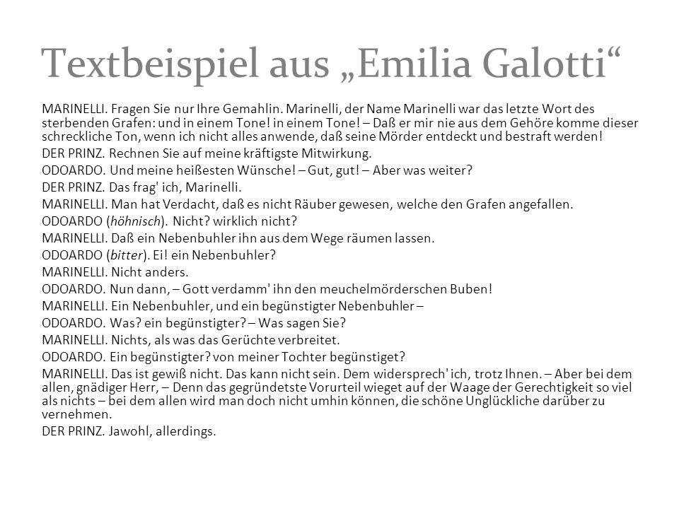 Textbeispiel aus Emilia Galotti MARINELLI. Fragen Sie nur Ihre Gemahlin. Marinelli, der Name Marinelli war das letzte Wort des sterbenden Grafen: und