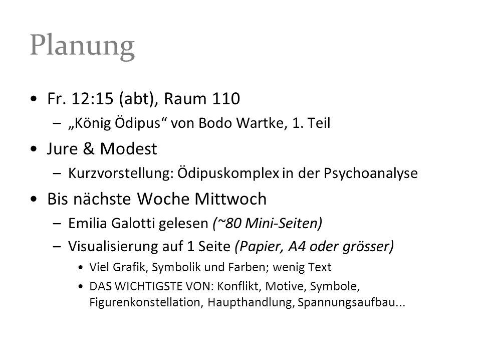 Planung Fr. 12:15 (abt), Raum 110 –König Ödipus von Bodo Wartke, 1. Teil Jure & Modest –Kurzvorstellung: Ödipuskomplex in der Psychoanalyse Bis nächst