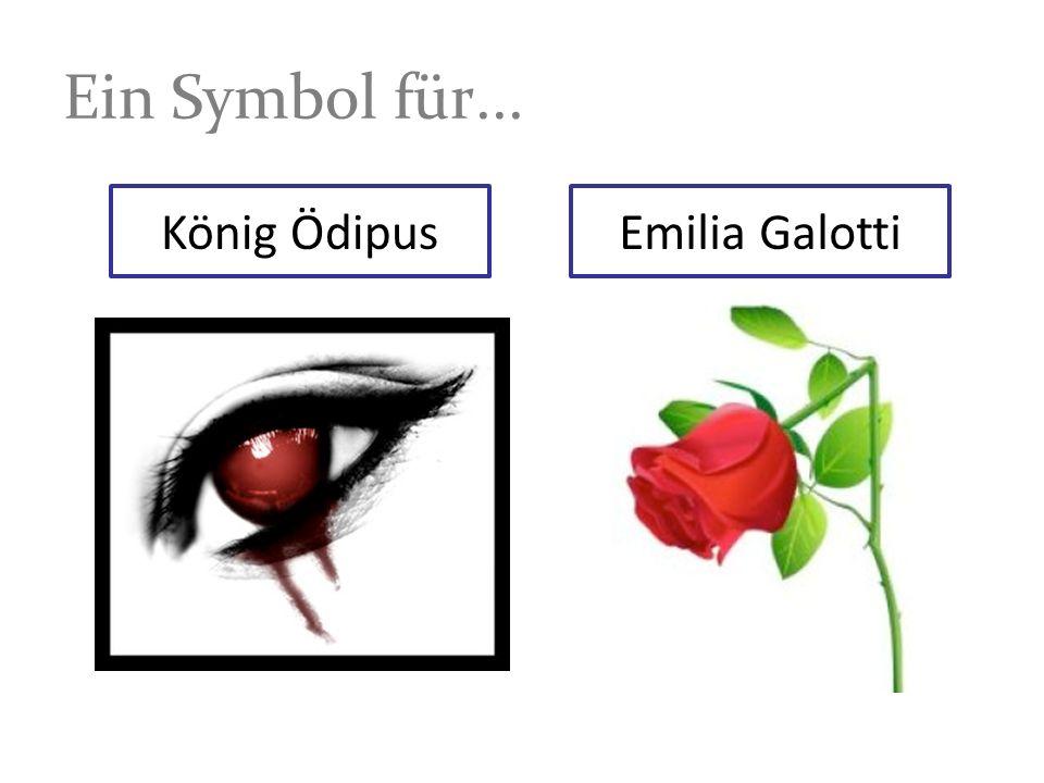 Ein Symbol für... König ÖdipusEmilia Galotti