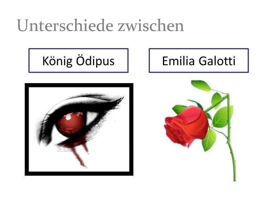 Unterschiede zwischen König ÖdipusEmilia Galotti