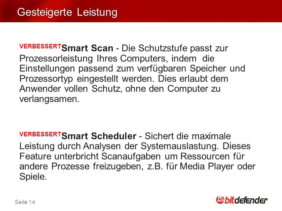 Seite 14 Gesteigerte Leistung VERBESSERT Smart Scan - Die Schutzstufe passt zur Prozessorleistung Ihres Computers, indem die Einstellungen passend zum verfügbaren Speicher und Prozessortyp eingestellt werden.