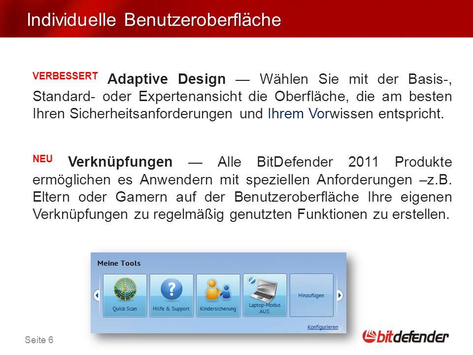 Seite 6 Individuelle Benutzeroberfläche VERBESSERT Adaptive Design Wählen Sie mit der Basis-, Standard- oder Expertenansicht die Oberfläche, die am besten Ihren Sicherheitsanforderungen und Ihrem Vorwissen entspricht.