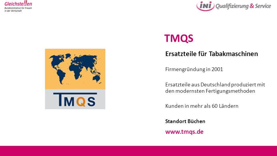 TMQS Ersatzteile für Tabakmaschinen Firmengründung in 2001 Ersatzteile aus Deutschland produziert mit den modernsten Fertigungsmethoden Kunden in mehr