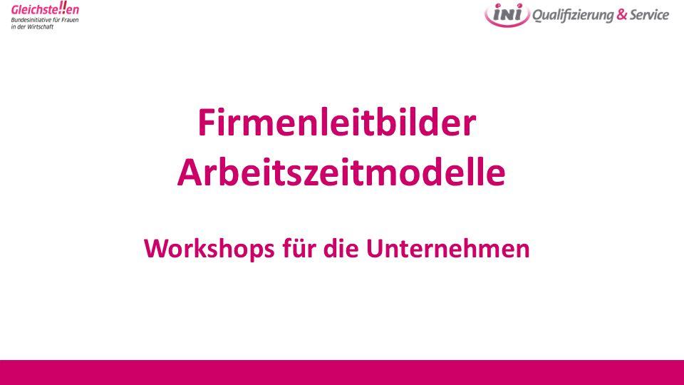 Firmenleitbilder Arbeitszeitmodelle Workshops für die Unternehmen