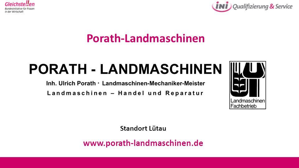Standort Lütau www.porath-landmaschinen.de Porath-Landmaschinen