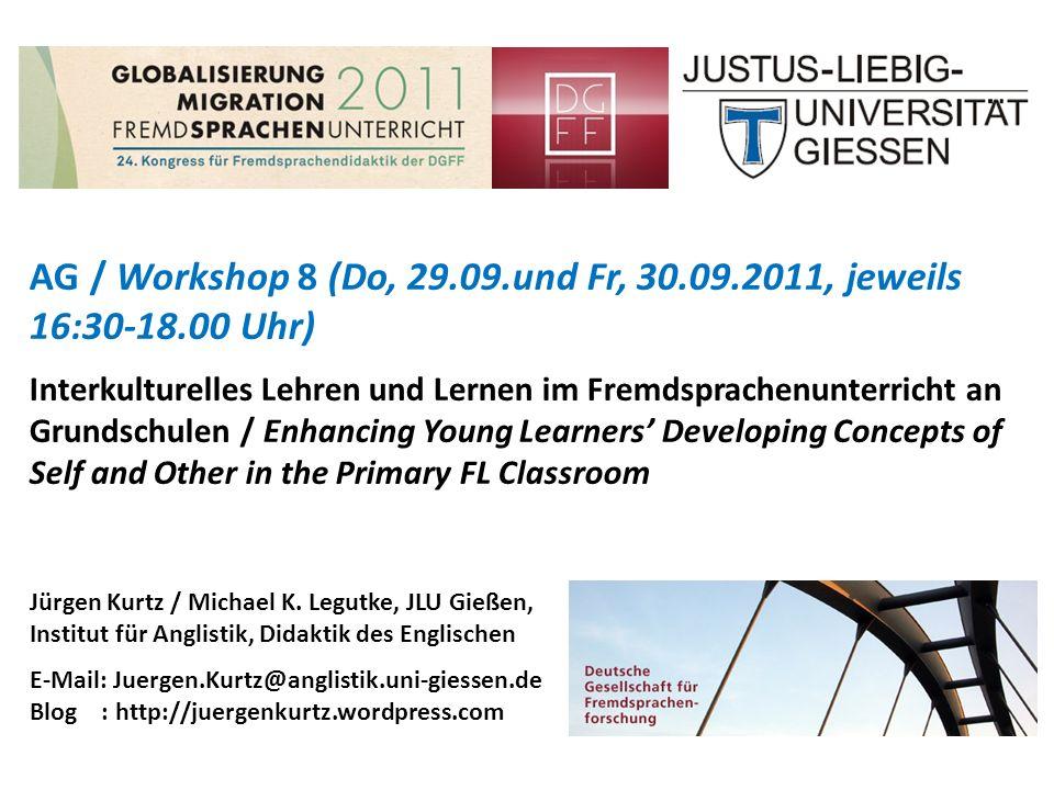 AG / Workshop 8 (Do, 29.09.und Fr, 30.09.2011, jeweils 16:30-18.00 Uhr) Interkulturelles Lehren und Lernen im Fremdsprachenunterricht an Grundschulen
