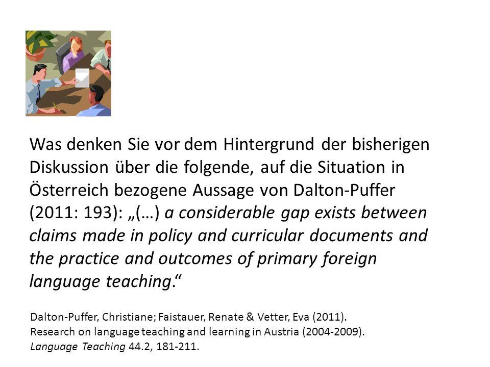 Was denken Sie vor dem Hintergrund der bisherigen Diskussion über die folgende, auf die Situation in Österreich bezogene Aussage von Dalton-Puffer (20