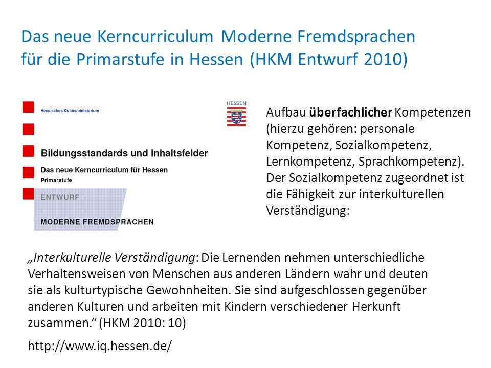 Das neue Kerncurriculum Moderne Fremdsprachen für die Primarstufe in Hessen (HKM Entwurf 2010) Aufbau überfachlicher Kompetenzen (hierzu gehören: pers