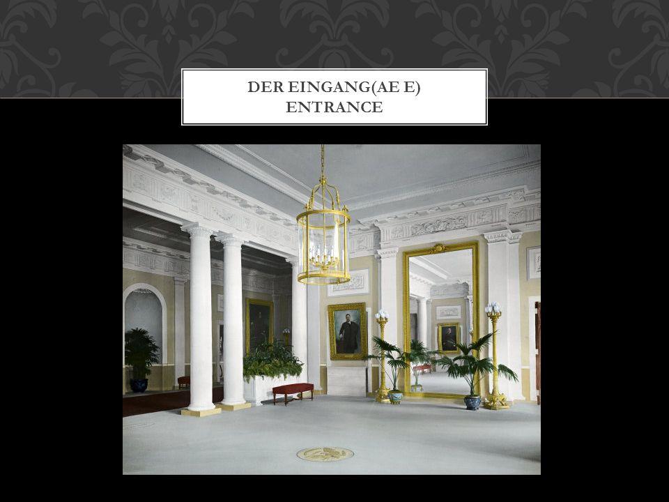 DER EINGANG(AE E) ENTRANCE