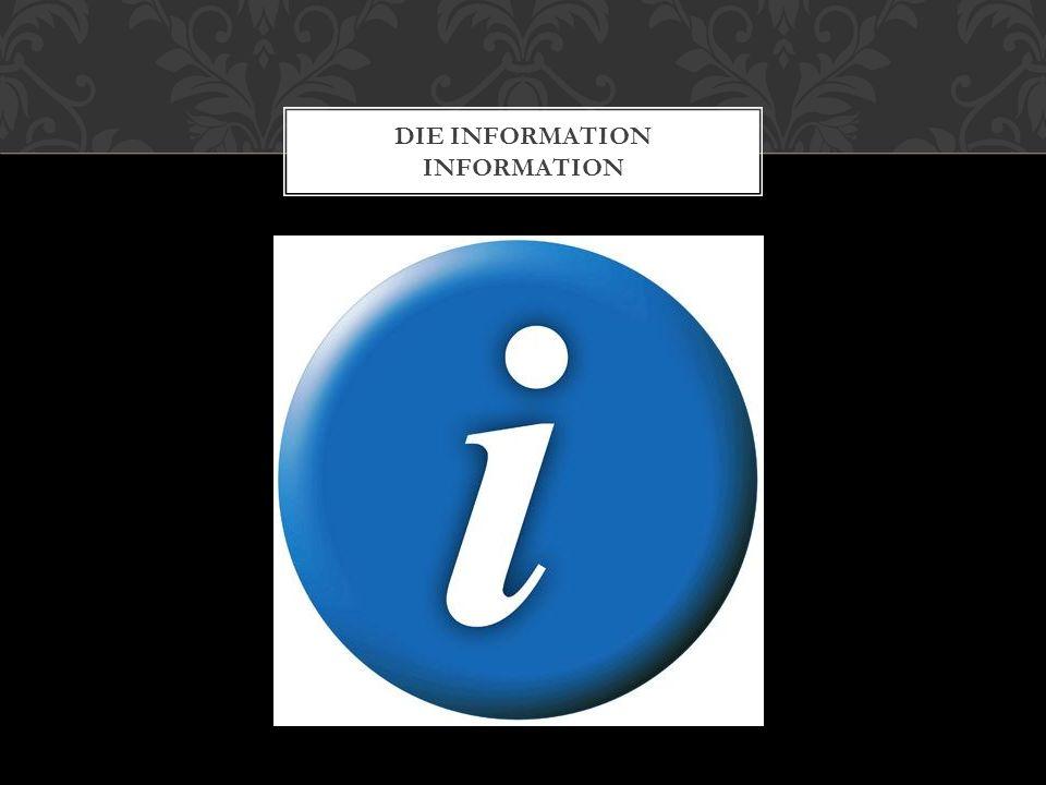 DIE INFORMATION INFORMATION
