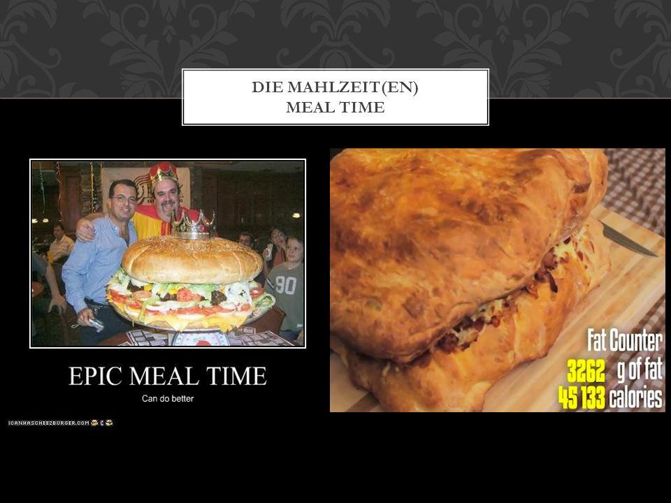 DIE MAHLZEIT(EN) MEAL TIME