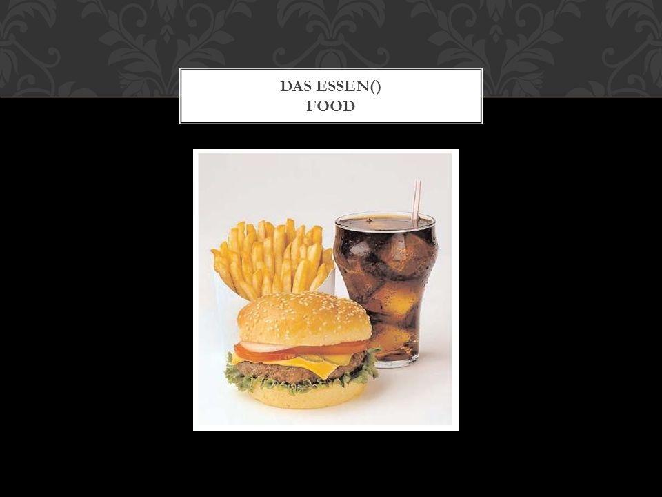 DAS ESSEN() FOOD