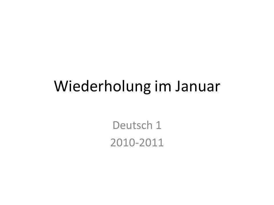 Wiederholung im Januar Deutsch 1 2010-2011