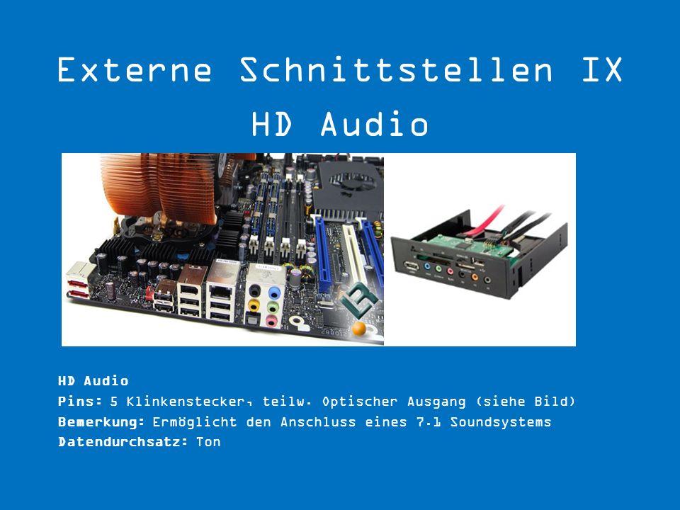 HD Audio Pins: 5 Klinkenstecker, teilw. Optischer Ausgang (siehe Bild) Bemerkung: Ermöglicht den Anschluss eines 7.1 Soundsystems Datendurchsatz: Ton
