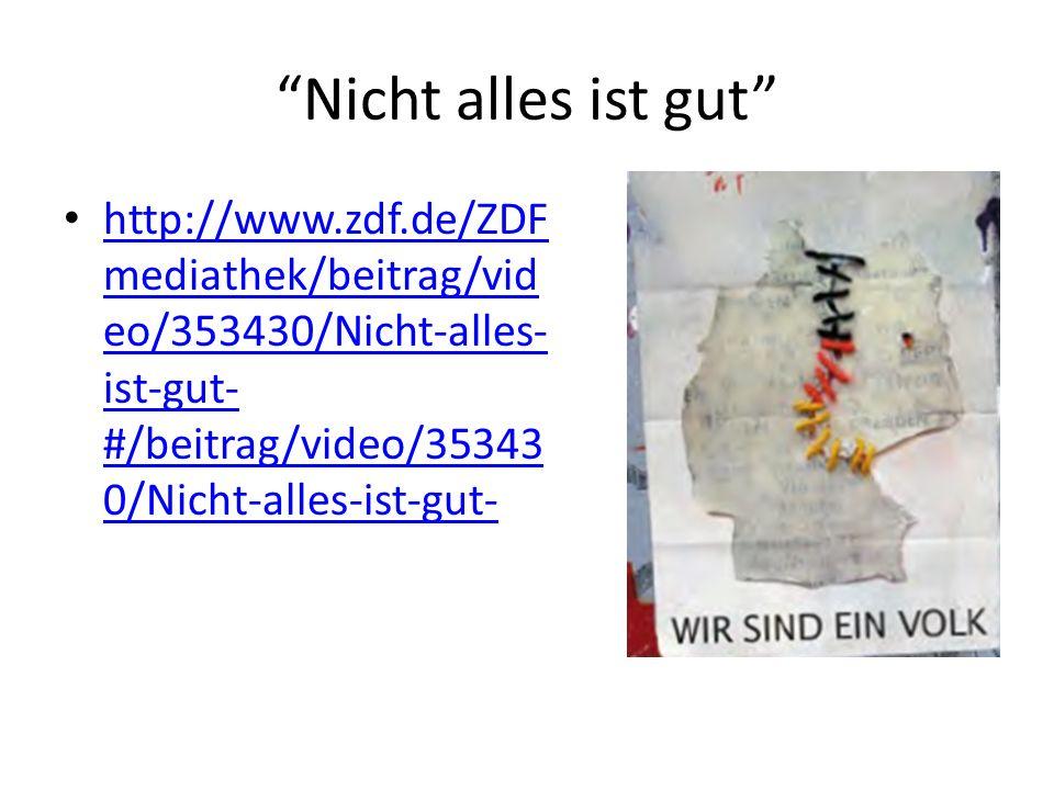 Nicht alles ist gut http://www.zdf.de/ZDF mediathek/beitrag/vid eo/353430/Nicht-alles- ist-gut- #/beitrag/video/35343 0/Nicht-alles-ist-gut- http://www.zdf.de/ZDF mediathek/beitrag/vid eo/353430/Nicht-alles- ist-gut- #/beitrag/video/35343 0/Nicht-alles-ist-gut-