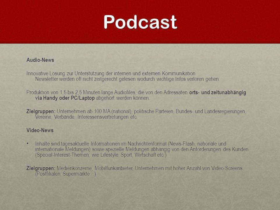 Podcast Audio-News Innovative Lösung zur Unterstützung der internen und externen Kommunikation Newsletter werden oft nicht zeitgerecht gelesen wodurch