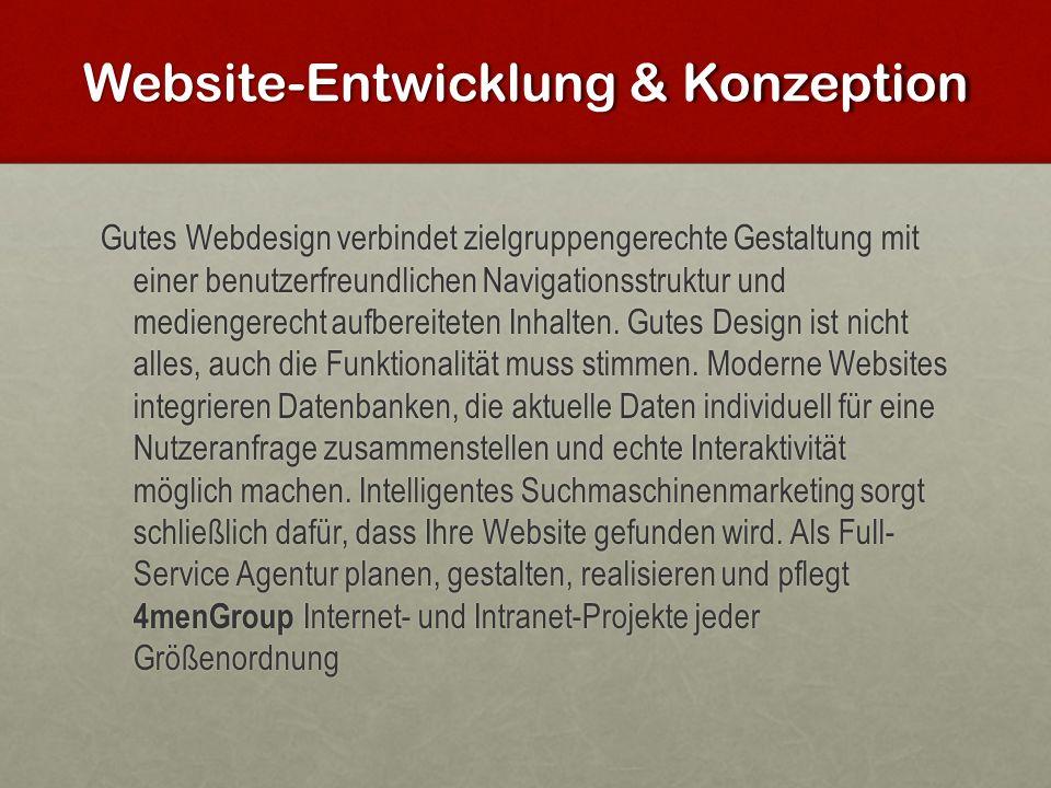 Website-Entwicklung & Konzeption Gutes Webdesign verbindet zielgruppengerechte Gestaltung mit einer benutzerfreundlichen Navigationsstruktur und medie