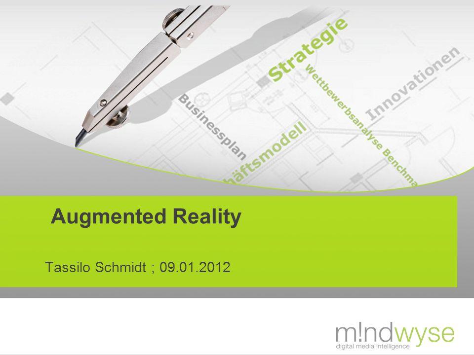 Augmented Reality Tassilo Schmidt ; 09.01.2012