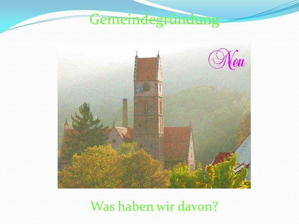 Ein Überblick: Die geistliche Not in Deutschland heute Biblische Befunde Die Relevanz der Gemeindegründung Was haben wir davon.