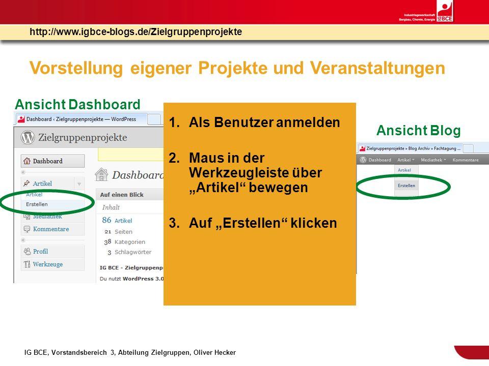IG BCE, Vorstandsbereich 3, Abteilung Zielgruppen, Oliver Hecker http://www.igbce-blogs.de/Zielgruppenprojekte Vorstellung eigener Projekte und Verans