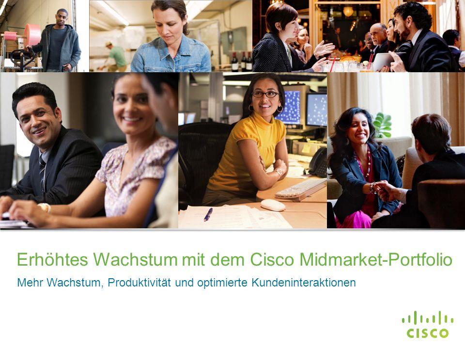 Vertrauliche Informationen von Cisco © 2013 Cisco und/oder Partnerunternehmen. Alle Rechte vorbehalten. 1 Erhöhtes Wachstum mit dem Cisco Midmarket-Po