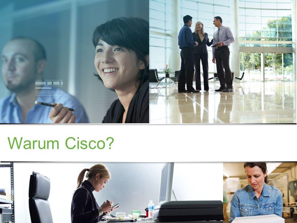 Vertrauliche Informationen von Cisco © 2013 Cisco und/oder Partnerunternehmen. Alle Rechte vorbehalten. 11 Warum Cisco?