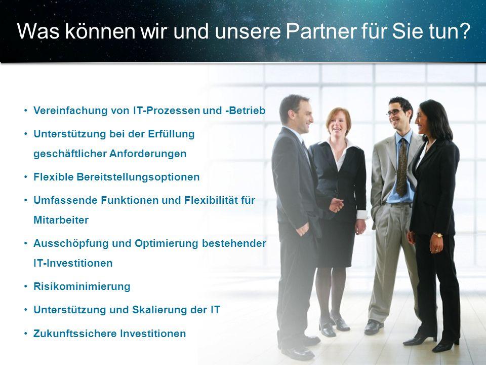© 2013 Cisco und/oder Partnerunternehmen. Alle Rechte vorbehalten. Vertrauliche Informationen von Cisco 23 Was können wir und unsere Partner für Sie t