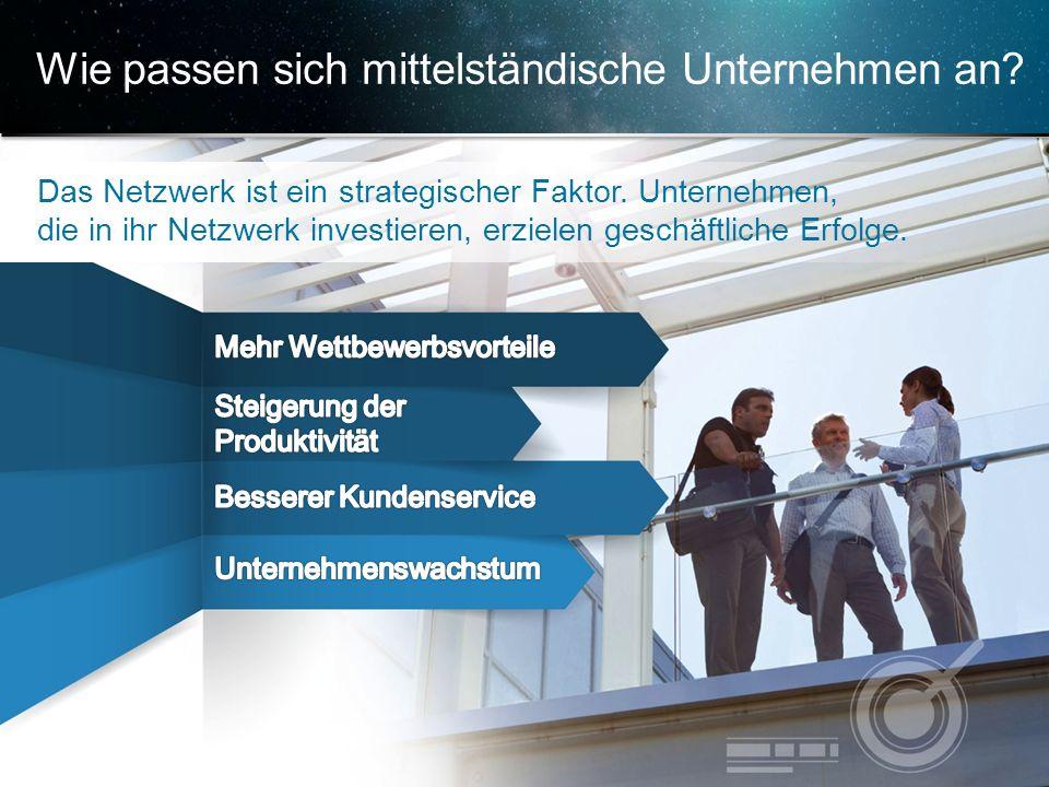 © 2013 Cisco und/oder Partnerunternehmen. Alle Rechte vorbehalten. Vertrauliche Informationen von Cisco 8 Wie passen sich mittelständische Unternehmen